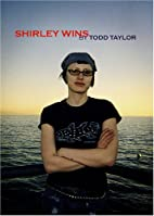Shirley Wins by Todd Taylor