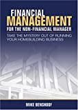Mike Benshoof: Financial Management for the Non-financial Manager: Take the Mystery Out of Running Your Homebuilding Business