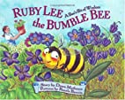 Ruby Lee The Bumble Bee: A Bee's Bit Of…