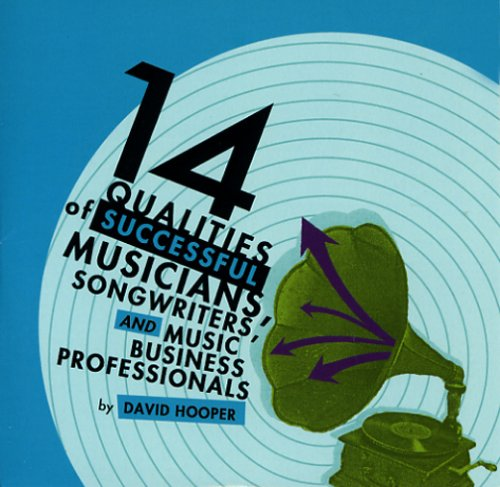 14-qualities-of-successful-musicians-songwriters-and-music-business-professionals
