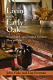 Fiske, John: Living With Early Oak: Seventeenth-Century English Furniture Then And Now