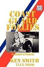 Coast Guard Follies by Ken Smith