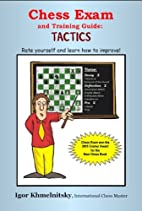 Chess Exam and Training Guide: Tactics: Rate…