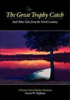 The Great Trophy Catch: And Other Tales from…