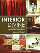 Interior Divine: Walking You Through the…