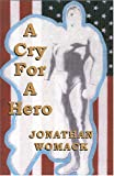 Womack, Jonathan: A Cry For A Hero