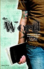 The Word: Understanding & Trusting the Bible…