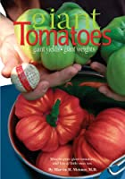 Giant Tomatoes by Marvin H. Meisner; M.D