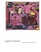 Gaylen Hansen : three decades of paintings…