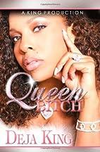 Queen Bitch: Part 4 (Bitch Series) by Deja…