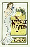 Rogers, Bruce Holland: The Keyhole Opera