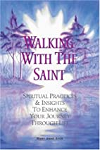 Walking with the Saint: Spiritual Practices…