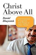 Christ Above All: Conversational Evangelism…
