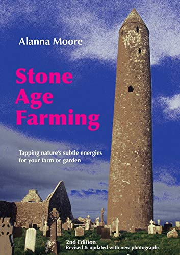 stone-age-farming-tapping-natures-subtle-energies-for-your-farm-or-garden