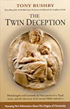 The Twin Deception by Tony Bushby