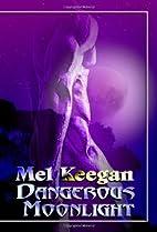 Dangerous Moonlight by Mel Keegan
