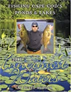 Innermost Waters: Fishing Cape Cod's Ponds &…