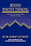 Anthony, Robert: Beyond Positive Thinking: A No-nonsense Formula For Getting The Results You Want