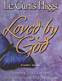 Curtis Higgs, Liz: Loved by God, Leader Book: Trusting His Promises & Experiencing His Blessings