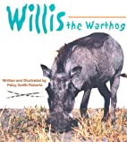 Willis the Warthog by Patsy Smith Roberts