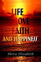 Life Love Faith and Happiness by Shiva…