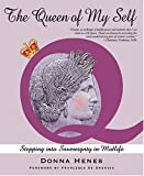 Henes, Donna: The Queen Of My Self: Stepping Into Sovereignty In Midlife