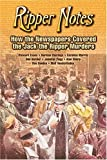 Evans, Stewart P.: Ripper Notes: How the Newspapers Covered the Jack the Ripper Murders