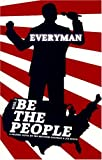 Steven Goldman: Everyman: Be the People