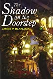 James P. Blaylock: The Shadow on the Doorstep