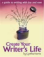 Create Your Writer's Life: A Guide to…