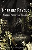 Jones, William: Horrors Beyond: Tales of Terrifying Realities