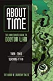 Miles, Lawrence: About Time: The Unauthorized Guide to Doctor Who 1966-1969, Seasons 4 to 6