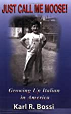 Just Call Me Moose! Growing Up Italian in…