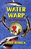 Borick, Paul: Water Warp: Daze of Reckoning
