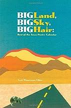 Big Land, Big Sky, Big Hair: Best of the…