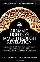 Aramaic Light on James through Revelation by…