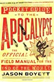 Boyett, Jason: Pocket Guide To The Apocalypse: The Official Field Manual For The End Of The World