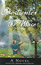 The Ghostwriter and the Muse by Madeline…