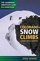 Colorado Snow Climbs: A Guide for All…