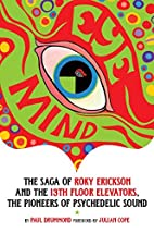 Eye Mind: The Saga of Roky Erickson and the…