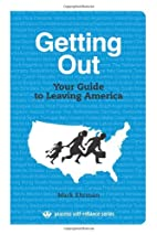 Getting Out: Your Guide to Leaving America…