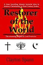 Restorer of the World by Clayton Spann