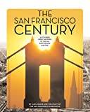 Nolte, Carl: The San Francisco Century: A City Rises From The Ruins Of The 1906 Earthquake And Fire