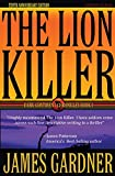 Gardner, James S: The Lion Killer