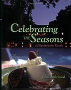Celebrating the Seasons at Westerbeke Ranch…