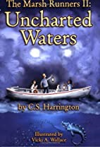 The Marsh Runners II, Uncharted Waters by C.…