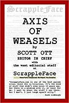 Axis of Weasels by Scott Ott