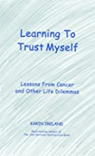 Learning to Trust Myself: Lessons From…
