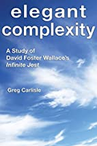 Elegant Complexity: A Study of David Foster…