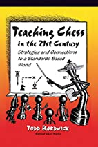Teaching Chess in the 21st Century:…